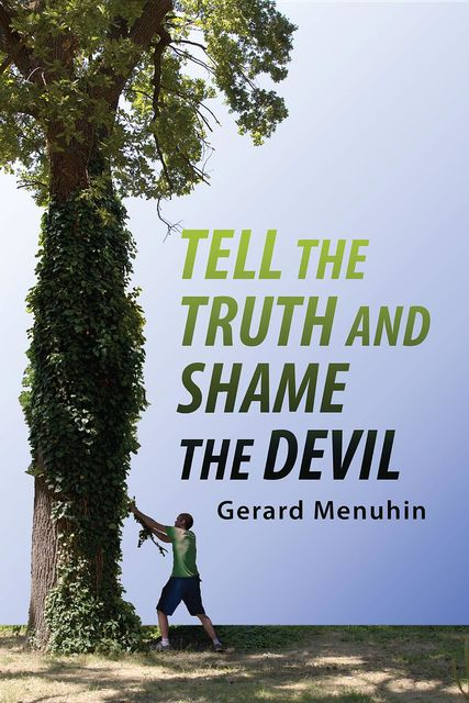 Tell the Truth and Shame the Devil, Gerard Menuhin