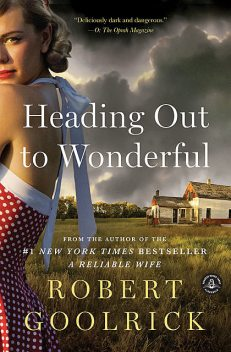 Heading Out to Wonderful, Robert Goolrick