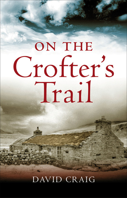 On the Crofter's Trail, David Craig