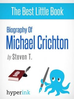 Michael Crichton: A Biography, Steven