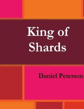 King of Shards, Daniel Peterson