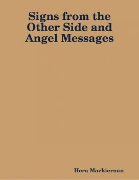Signs from the Other Side and Angel Messages, Hera Mackiernan