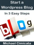 Start a Wordpress Blog In 3 Easy Steps, Michael Cimicata