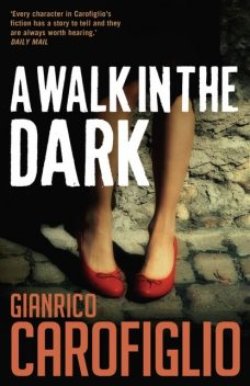 A Walk in the Dark, Gianrico Carofiglio