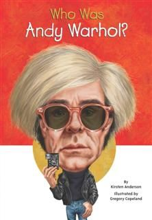 Who Was Andy Warhol, Kirsten Anderson