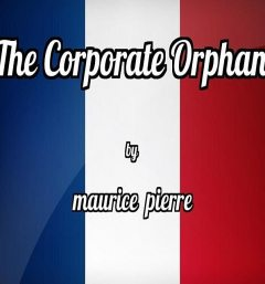 The Corporate Orphan, Maurice Pierre