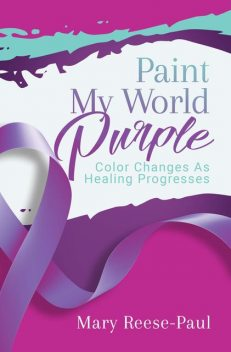 Paint My World Purple, Mary Reese-Paul