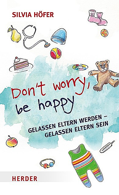 Don´t worry, be happy, Silvia Höfer