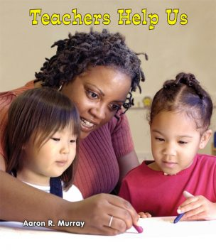 Teachers Help Us, Aaron R.Murray