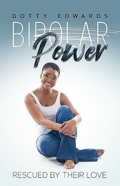 BiPower – Rescued By Their Love, Dorethea A Edwards