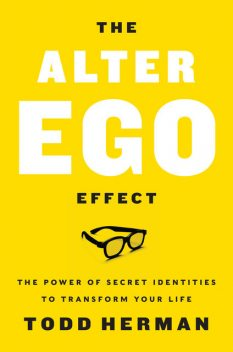 The Alter Ego Effect, Todd Herman