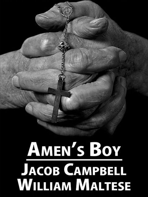 Amen's Boy, William Maltese, Jacob Campbell