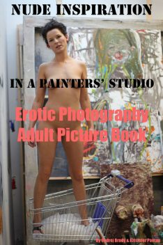 Nude Inspiration in a Painter's Studio (Adult Picture Book), Erotic Photography