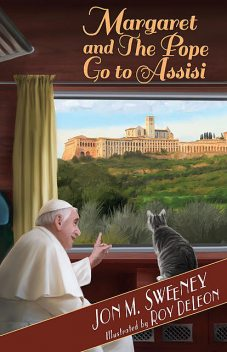 Margaret and the Pope Go to Assisi, Jon M.Sweeney