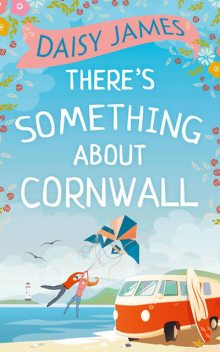 There's Something About Cornwall, Daisy James