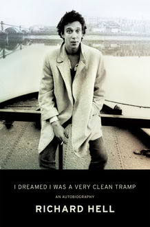 I Dreamed I Was a Very Clean Tramp, Richard Hell