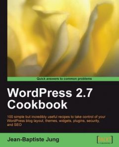 WordPress 2.7 Cookbook, Jean-Baptiste Jung