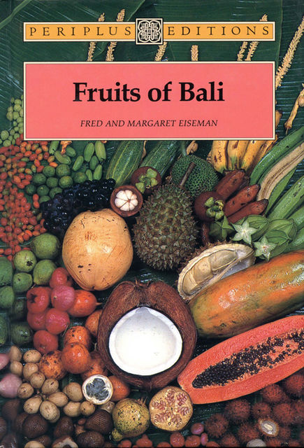 Fruits of Bali, Fred B. Eiseman, Margaret Eiseman