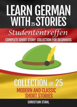Learn German with Stories Studententreffen Complete Short Story Collection for Beginners, Christian Ståhl