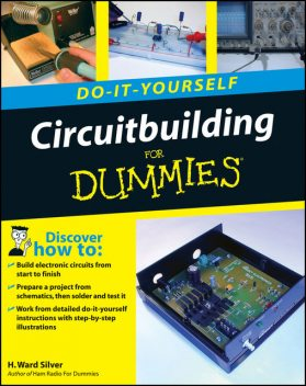 Circuitbuilding Do-It-Yourself For Dummies, H.Ward Silver