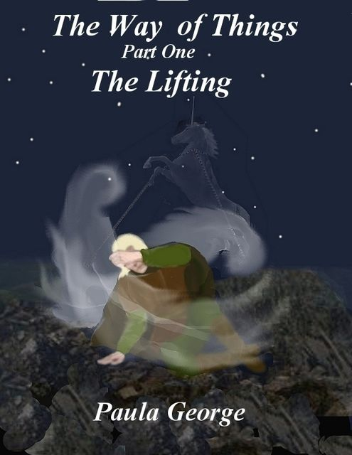 The Way of Things Part One – The Lifting, Paula George