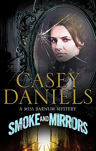 Smoke and Mirrors, Casey Daniels