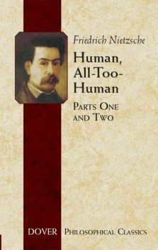 Human, All-Too-Human, Friedrich Nietzsche