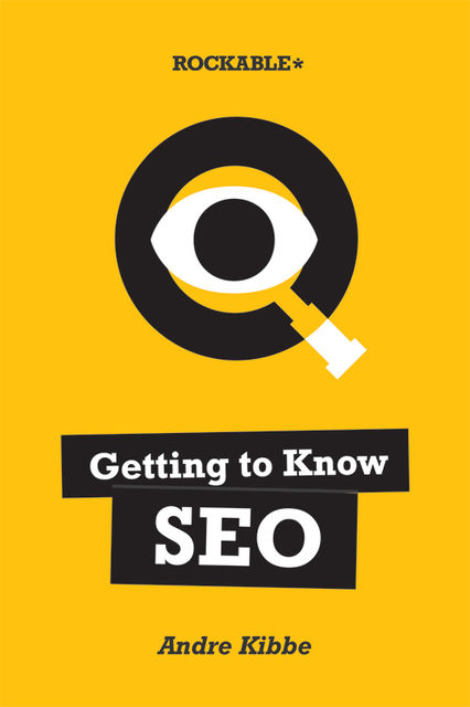 Getting to Know SEO, Andre Kibbe