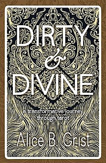 Dirty & Divine, Alice Grist