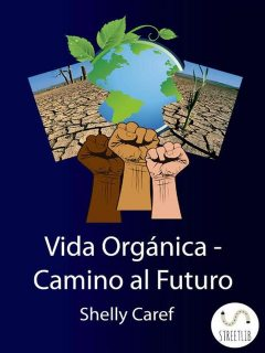Vida Organica – Camino al Futuro, Shelly Caref