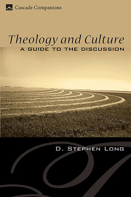 Theology and Culture, D. Stephen Long