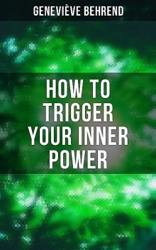 How to Trigger Your Inner Power, Genevieve Behrend