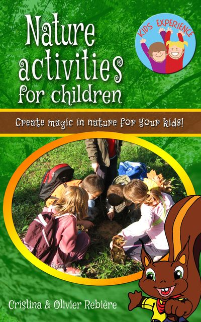 Nature activities for children, Cristina Rebiere, Olivier Rebiere