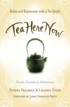 Tea Here Now, Donna Fellman, Lhasha Tizer