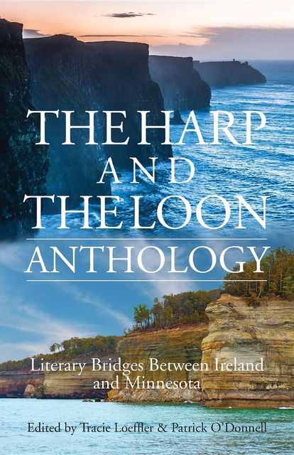 The Harp and The Loon Anthology, Patrick O'Donnell, Tracie Loeffler
