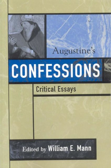 Augustine's Confessions, William E. Mann