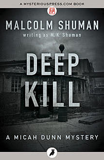 Deep Kill, Malcolm Shuman writing as M.K.Shuman