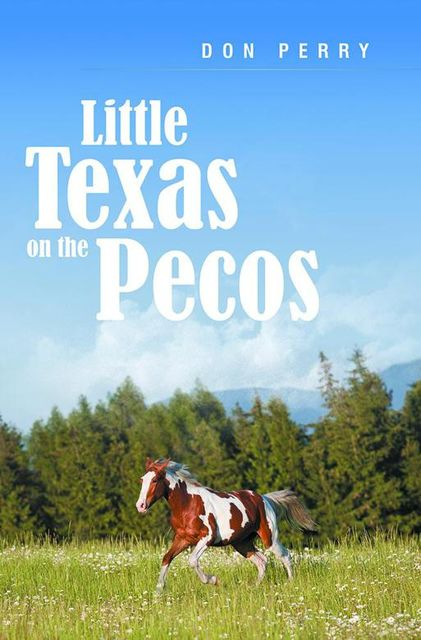 Little Texas On the Pecos, Don Perry