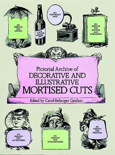 Pictorial Archive of Decorative and Illustrative Mortised Cuts, Carol Belanger Grafton
