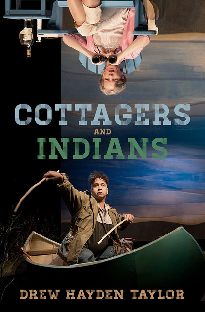 Cottagers and Indians, Drew Hayden Taylor