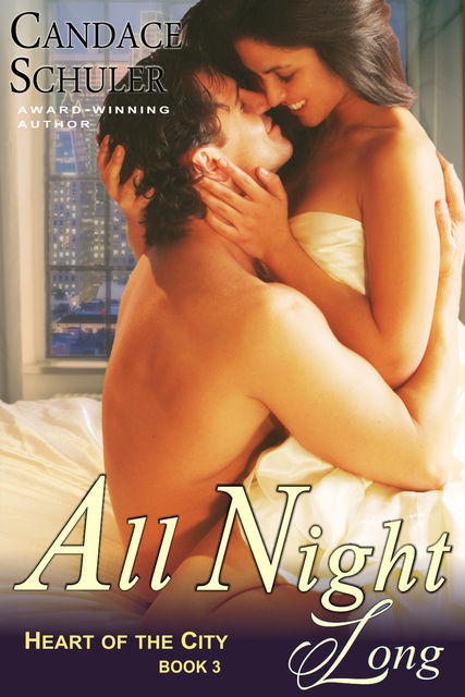 All Night Long (The Heart of the City Series, Book 3), Candace Schuler