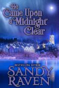 He Came Upon A Midnight Clear, Sandy Raven