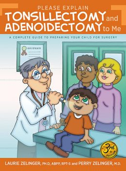 Please Explain Tonsillectomy and Adenoidectomy To Me, Laurie Zelinger, Perry Zelinger