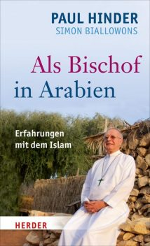 Als Bischof in Arabien, Paul Hinder, Simon Biallowons