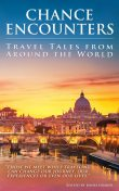 Chance Encounters: Travel Tales from Around the World, Janna Graber