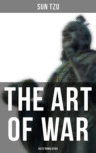 THE ART OF WAR (Giles Translation), Sun Tzu