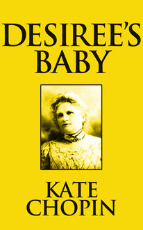 Desiree's Baby, Kate Chopin