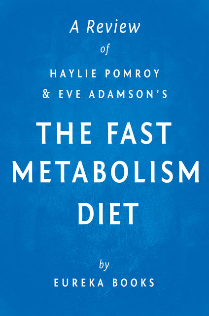 The Fast Metabolism Diet: by Haylie Pomroy with Eve Adamson | A Review, Eureka Books