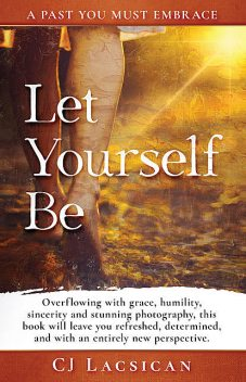 Let Yourself Be, CJ Lacsican