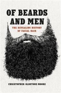 Of Beards and Men, Christopher Oldstone-Moore